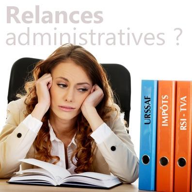 Submergé par des relances administratives ?